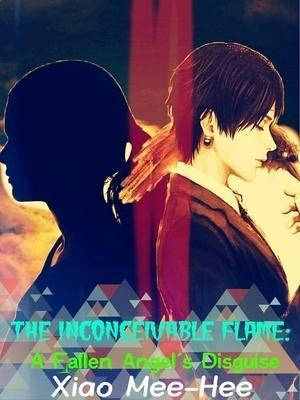 """The Inconceivable Flame: A Fallen Angel""""s Disguise"""