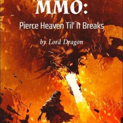 MMO: Pierce Heaven Til' It Breaks