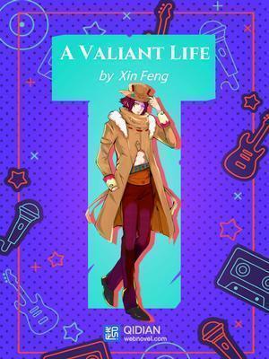 A Valiant Life