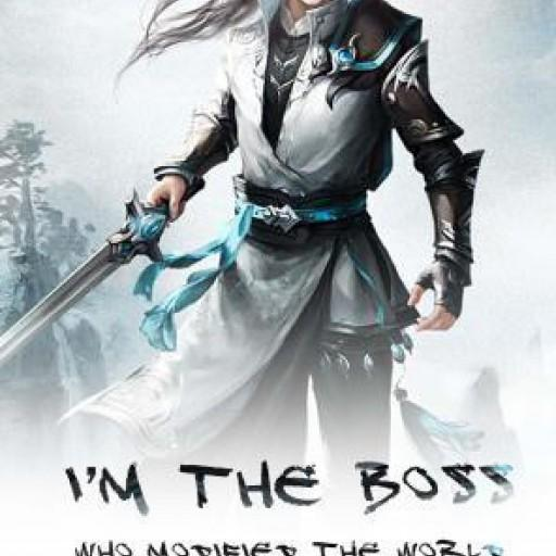 I'm the Boss Who Modified the World