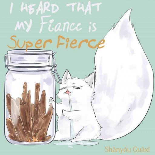 I Heard that My Fiance is Super Fierce
