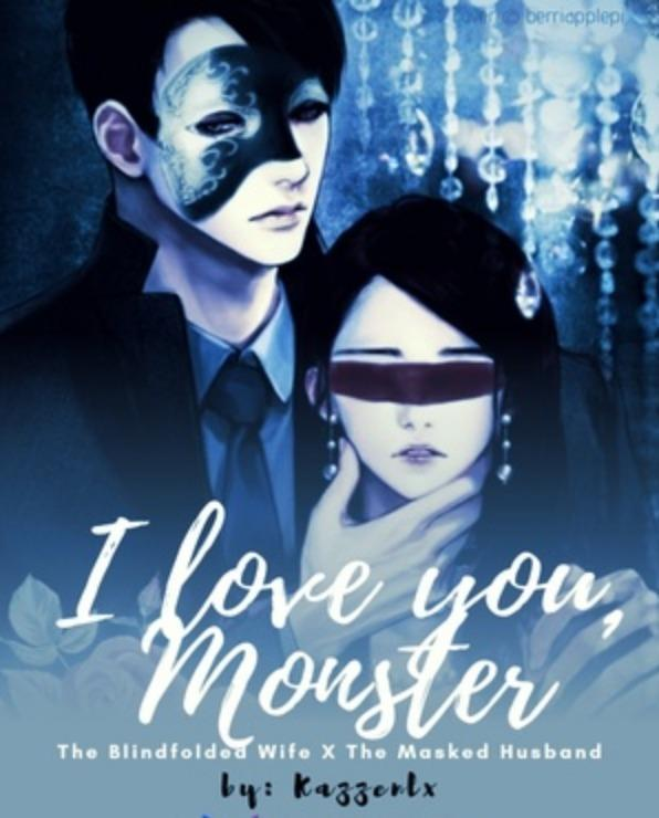 I Love You, Monster: The Blindfolded Wife x The Masked Husband