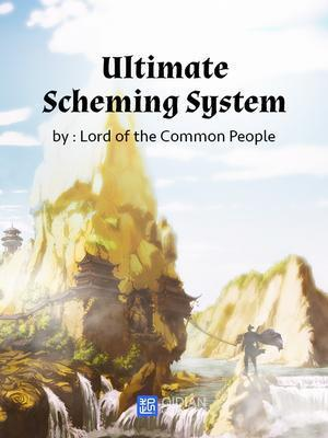 Ultimate Scheming System