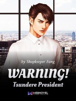 WARNING! Tsundere President