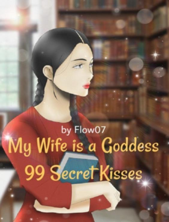 My Wife is a Goddess: 99 Secret Kisses