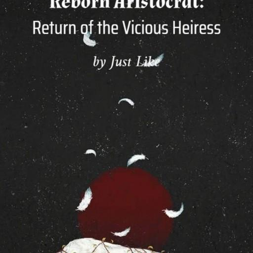 Reborn Aristocrat: Return of the Vicious Heiress