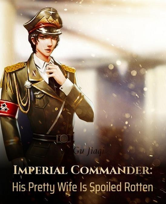 Imperial Commander: His Pretty Wife Is Spoiled Rotten