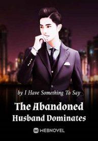 The Abandoned Husband Dominates