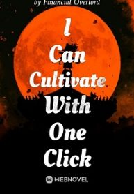 I Can Cultivate With One Click