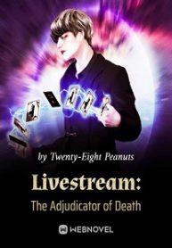Livestream: The Adjudicator of Death