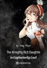 The Almighty Rich Daughter is Explosively Cool