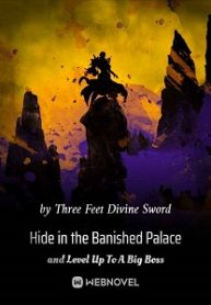 Hide in the Banished Palace and Level Up To A Big Boss