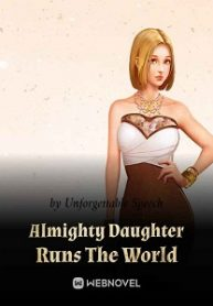 Almighty Daughter Runs The World