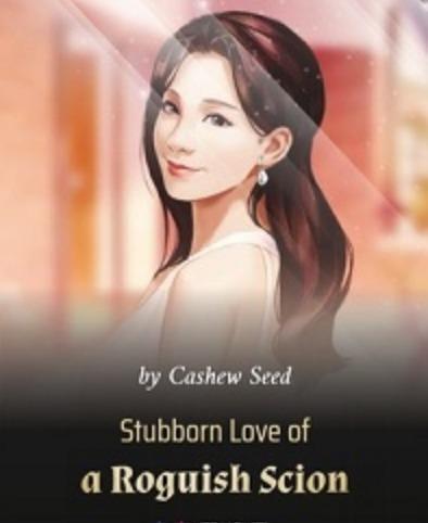 Stubborn Love of a Roguish Scion