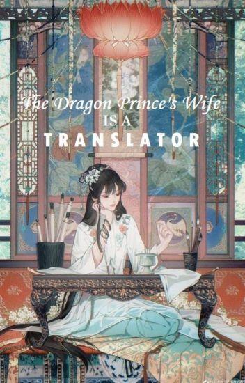 The Dragon Prince's Wife is a Translator